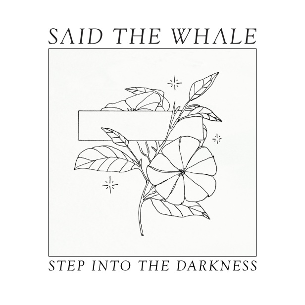 Said-the-Whale-Step-Into-the-Darkness-2017.jpg