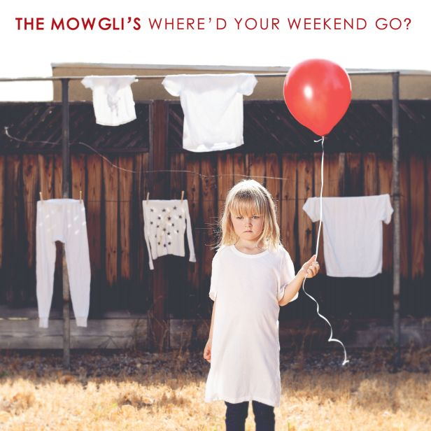 the-mowglis-whered-your-weekend-go_-2016-2480x2480
